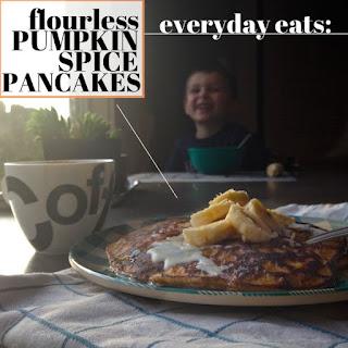 Flourless Pumpkin Spice Pancakes.