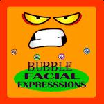 Bubble Facial Expressions