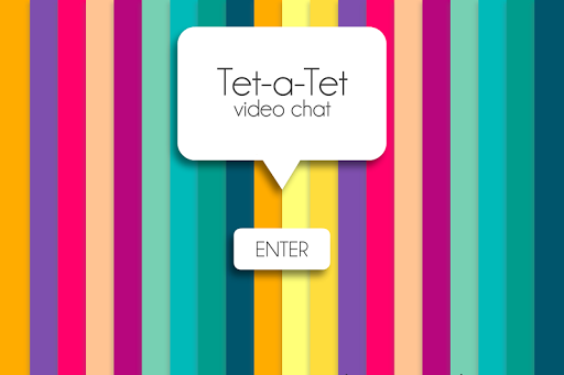 Tet-a-Tet Video Chat