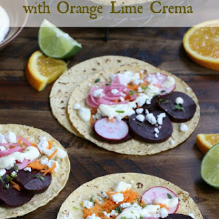 Baby Beet & Goat Cheese Tacos with Orange Lime Crema