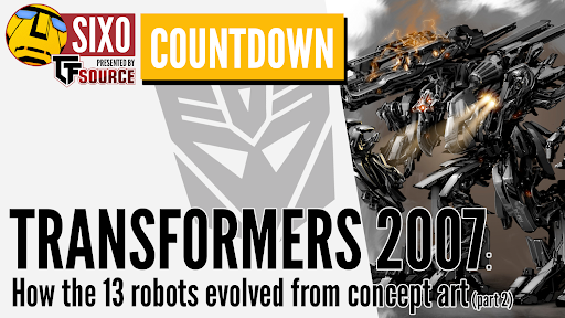 COUNTDOWN: Transformers 2007 – how the 13 robots evolved from concept art (part 2)