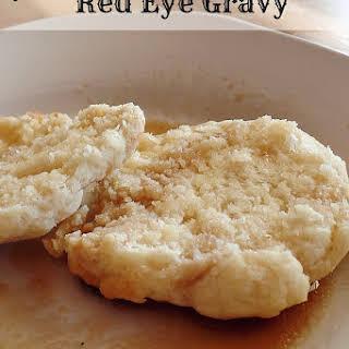 Red Eye Gravy.