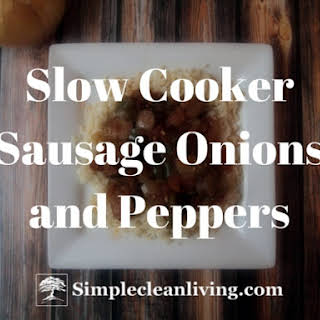 Slow Cooker Sausage Onions and Peppers-Freezer Meal.