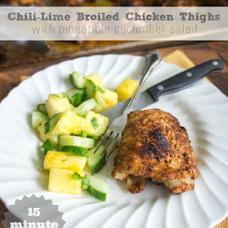 Chili Lime Broiled Chicken Thighs with Pineapple Cucumber Salad