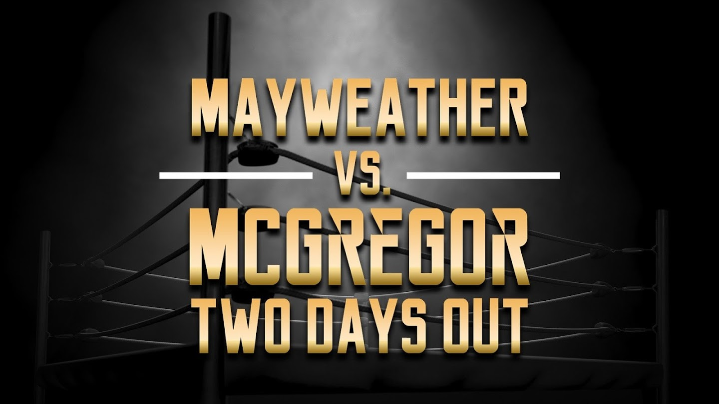 Watch Mayweather vs. McGregor: Two Days Out live