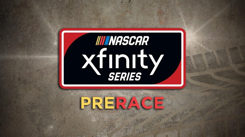 Watch NASCAR Xfinity Series Prerace live