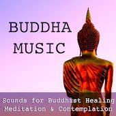 Buddha Music: Sounds for Buddhist Healing Meditation & Contemplation - Soothing Music for Relaxation & Rebirth