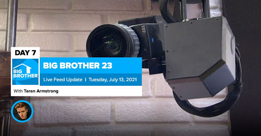 Big Brother 23 Day 7 Live Feed Update | July 13, 2021