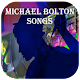 Download Michael Bolton All Songs For PC Windows and Mac