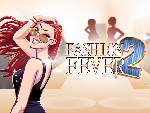 Fashion Fever 2 - Top Models and Looks Styling for PC