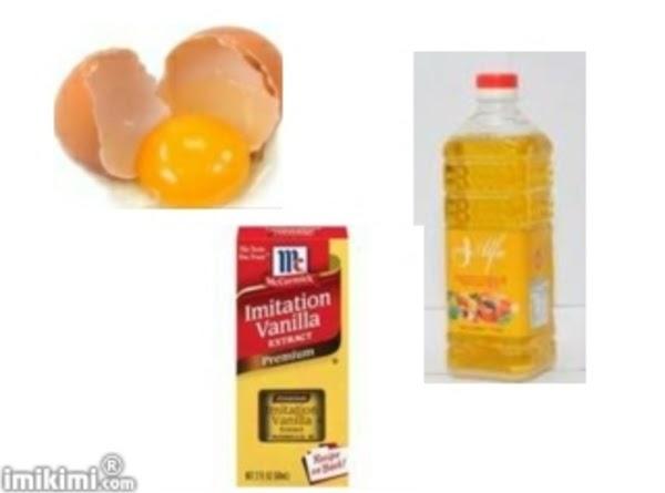 eggs,vegtable oil,vanilla