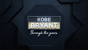 Kobe Bryant: Through the Years thumbnail