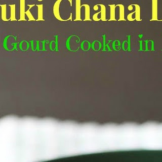 Lauki Chana Dal | Bottle Gourd Cooked in Lentils.
