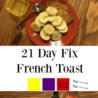 21 Day Fix French Toast.
