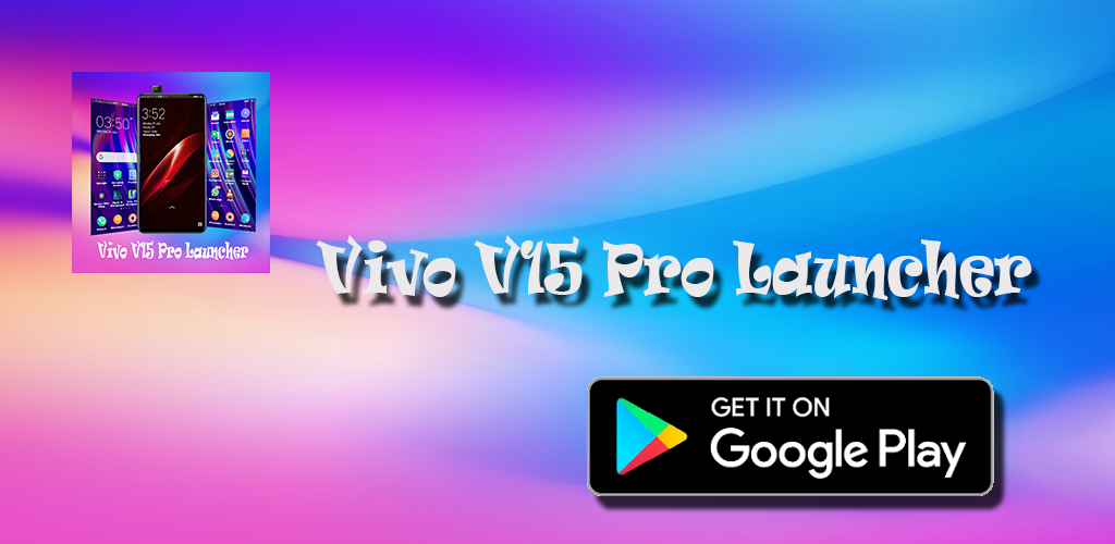 Vivo V15 Pro Launcher Themes and Icon Pack 1 2 Apk Download
