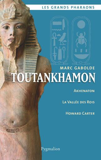 Marc Gabolde, Toutankhamon, Collection Les grands Pharaons 11, Pygmalion, 2015.