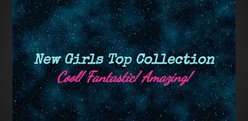 Best Girls Tops HD Collection.