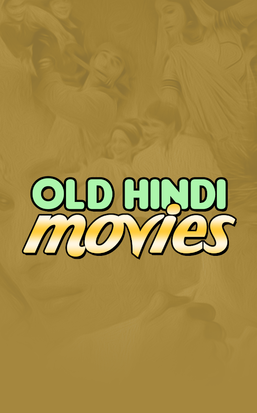 Old Hindi Movies - Android Apps on Google Play