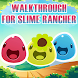 Walkthrough for Slime Rancher