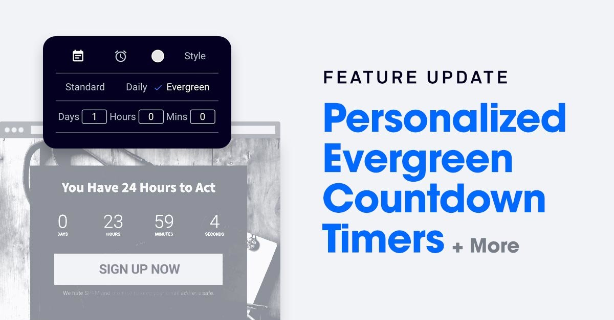 Feature Update: Give Each Visitor a Personal Deadline with New Evergreen Countdown Timers (Plus 4 More Drag & Drop Upgrades)