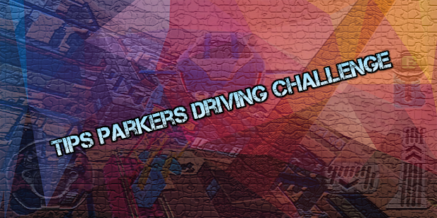 Tips Parkers Driving Challenge for PC-Windows 7,8,10 and Mac apk screenshot 2