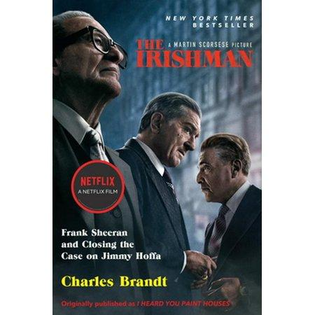 The Irishman (Movie Tie-In) : Frank Sheeran and Closing the Case on Jimmy Hoffa
