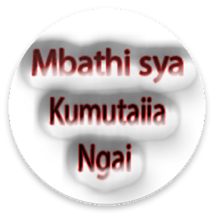 Download Mbathi Sya Kumutaiia Ngai APK latest version app for