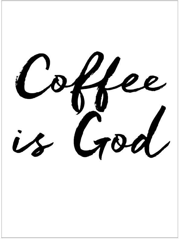 COFFEE IS GOD