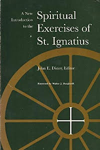A NEW INTRODUCTION TO THE SPIRITUAL EXERCISES OF ST.IGNATIUS