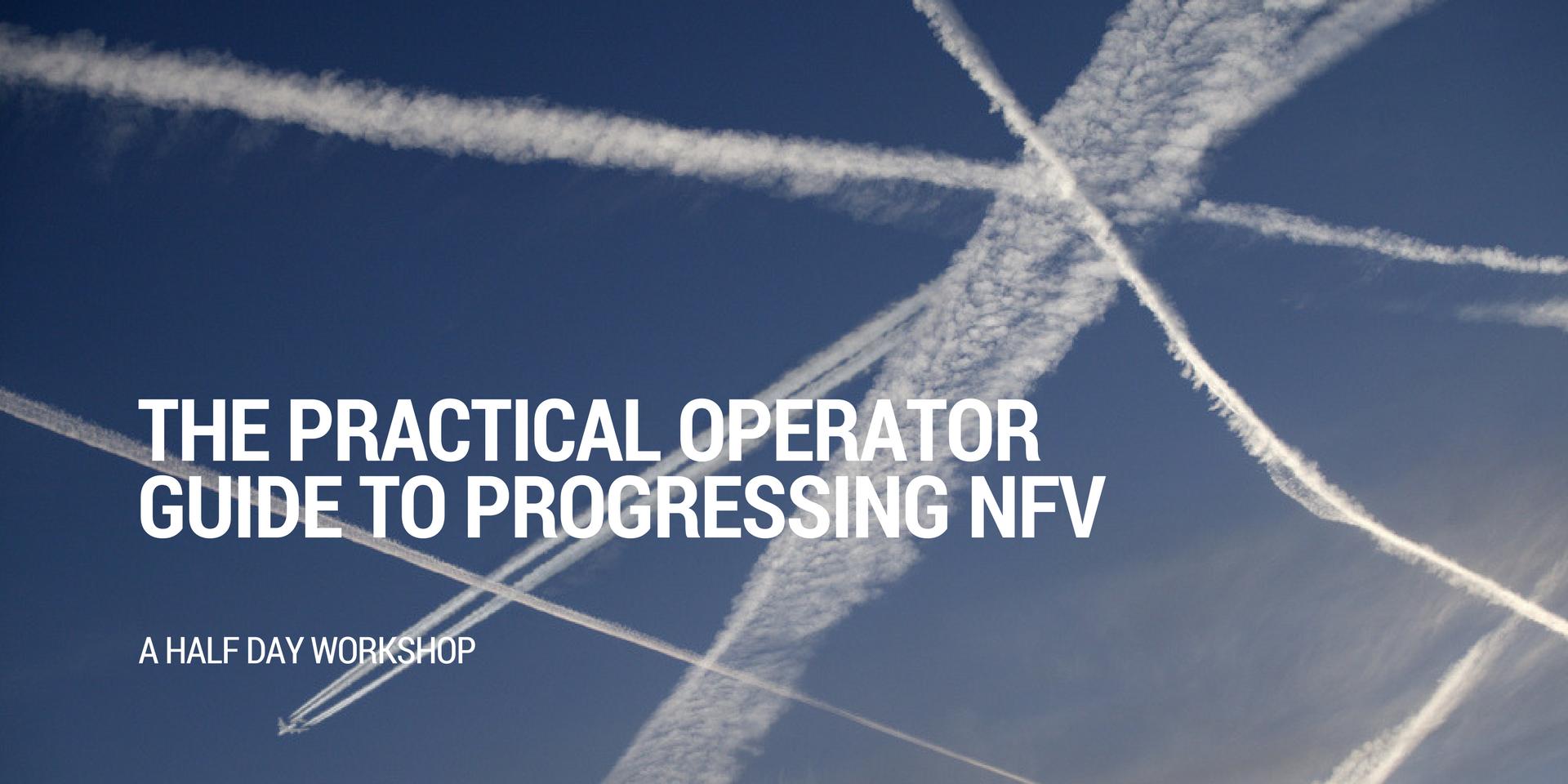 The NFV Operator Workshop