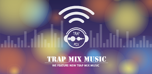 Trap Mix - TRAP MIX MUSIC, EDM, TRAP BASS, TWERK - Apps on