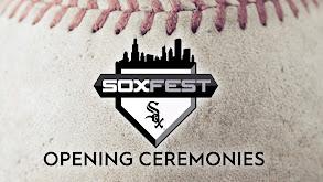 Sox Fest Opening Ceremonies thumbnail