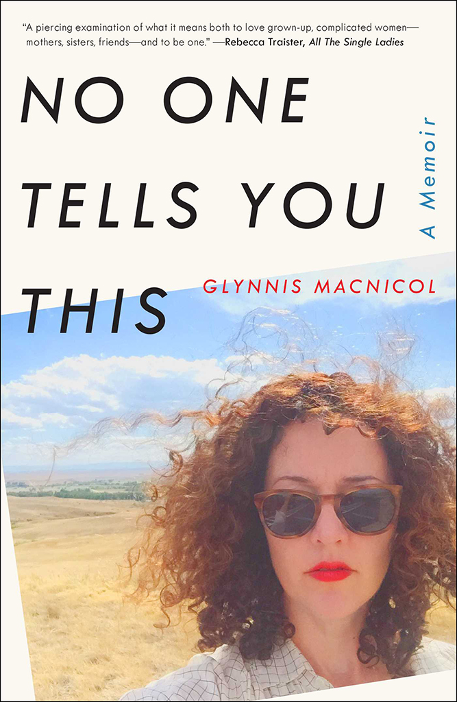 'No One Tells You This: A Memoir' by Glynnis MacNicol