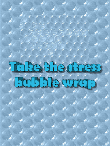 Take the stress bubble wrap.L