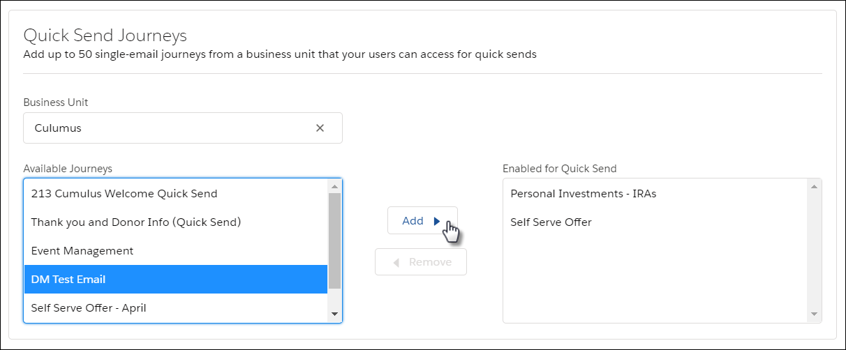 Select DM Test Email in the Quick Send Journeys section of the Distributed Marketing Administration page. To enable the journey for Quick Send, click Add.