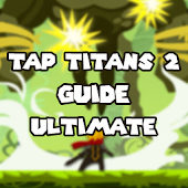 Guide Of Tap Titans 2 Ultimate