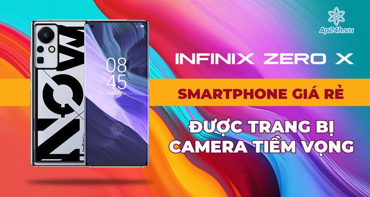 Infinix Zero X: Smartphone giá rẻ với camera zoom kính tiềm vọng
