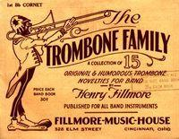 "Description: Music to Fillmore's popular ""Trombone Family"" series"