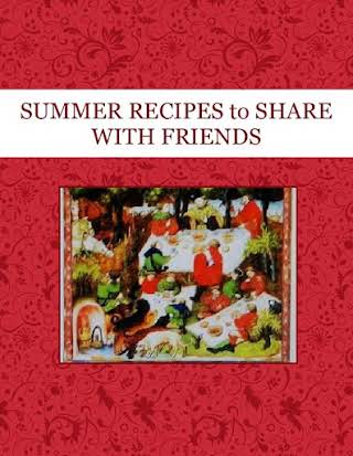 SUMMER RECIPES to SHARE WITH FRIENDS