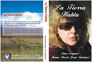 Photo: © Copyright LA TIERRA HABLA, año 2010. IVONNE LUCIA JUAN SANTANA.