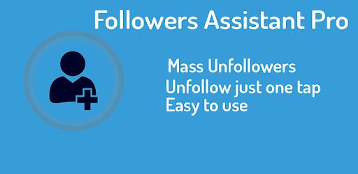 Followers Assistant Pro APK [9 0] - Download APK