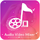 Download Audio Video Mixer : Add Audio to Video For PC Windows and Mac