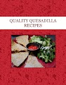 QUALITY  QUESADILLA RECIPES