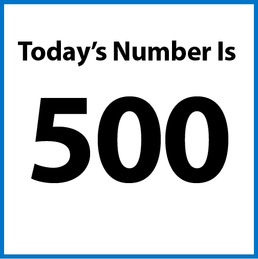 Today's number is 500.