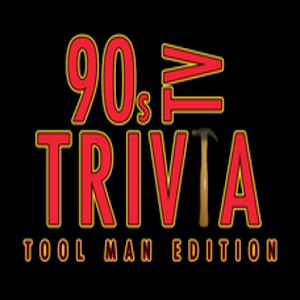 90s TV Trivia Tool Man Edition