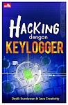 """""""Hacking dengan Keylogger - Dedik Kurniawan & Java Creativity"""""""