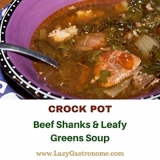 Crock Pot Beef Shanks & Leafy Greens Soup.