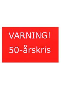 Skylt, varning! 50-års kris
