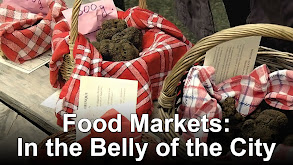 Food Markets: In the Belly of the City thumbnail