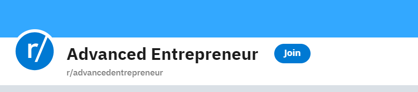 Screenshot of SubReddit r/advancedentrepreneur